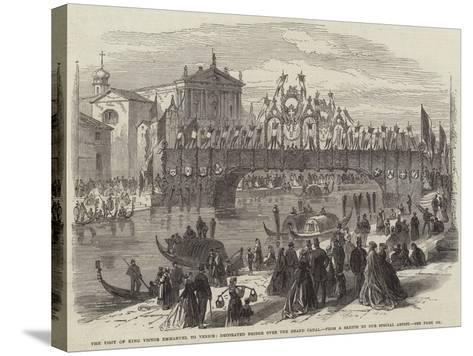 The Visit of King Victor Emmanuel to Venice, Decorated Bridge over the Grand Canal--Stretched Canvas Print