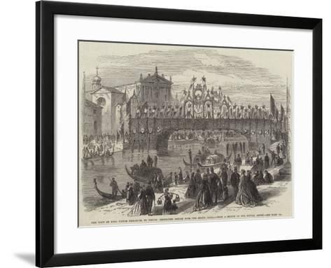 The Visit of King Victor Emmanuel to Venice, Decorated Bridge over the Grand Canal--Framed Art Print