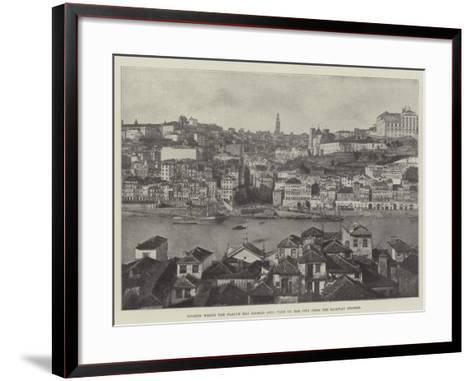 Oporto, Where the Plague Has Broken Out, View of the City from the Railway Station--Framed Art Print