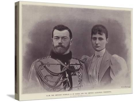 Him the Emperor Nicholas II of Russia and the Empress Alexandra Feodorovna--Stretched Canvas Print