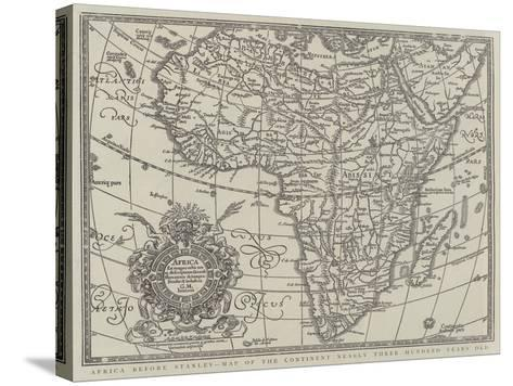 Africa before Stanley, Map of the Continent Nearly Three Hundred Years Old--Stretched Canvas Print