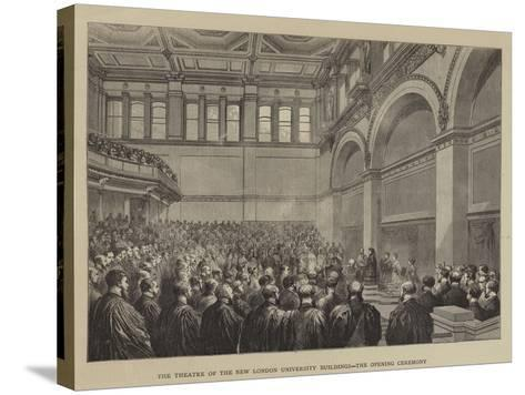 The Theatre of the New London University Buildings, the Opening Ceremony--Stretched Canvas Print