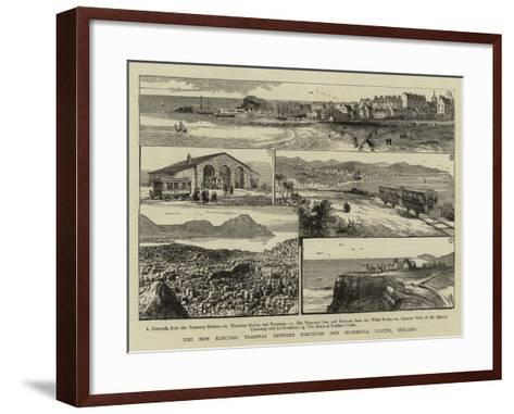 The New Electric Tramway Between Portrush and Bushmills, Ulster, Ireland--Framed Art Print