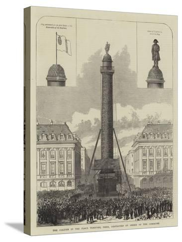 The Column in the Place Vendome, Paris, Destroyed by Order of the Commune--Stretched Canvas Print