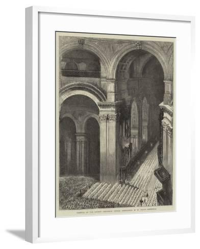 Festival of the London Gregorian Choral Association in St Paul's Cathedral--Framed Art Print