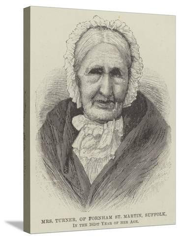 Mrs Turner, of Fornham St Martin, Suffolk, in the 101st Year of Her Age--Stretched Canvas Print