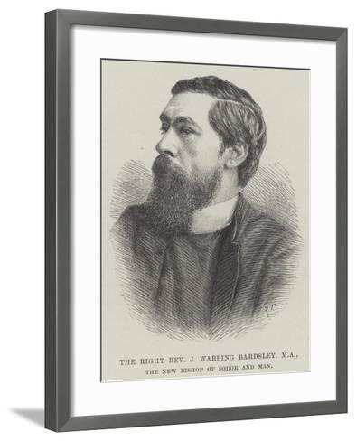 The Right Reverend J Wareing Bardsley, Ma, the New Bishop of Sodor and Man--Framed Art Print