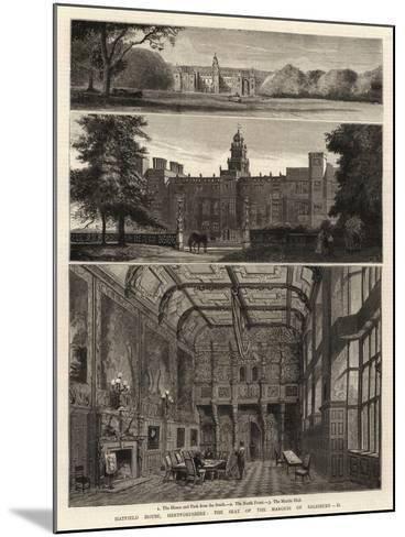 Hatfield House, Hartfordshire, the Seat of the Marquis of Salisbury, Ii--Mounted Giclee Print