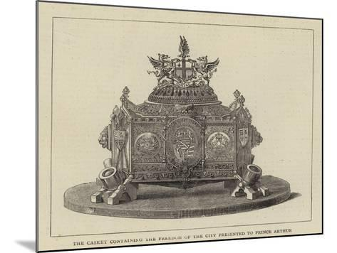 The Casket Containing the Freedom of the City Presented to Prince Arthur--Mounted Giclee Print
