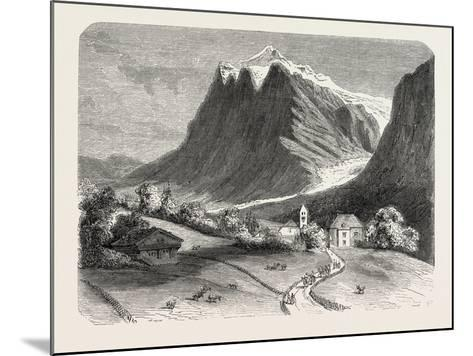 The Village of Grindelwald and the Glacier, Near the Wetterhorn. Switzerland, 1855,--Mounted Giclee Print