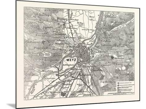 Franco-Prussian War: Plan of the Fortress of Metz and Environment, France--Mounted Giclee Print