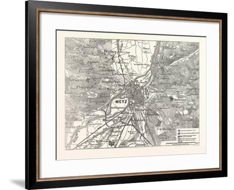 Franco-Prussian War: Plan of the Fortress of Metz and Environment, France--Framed Art Print