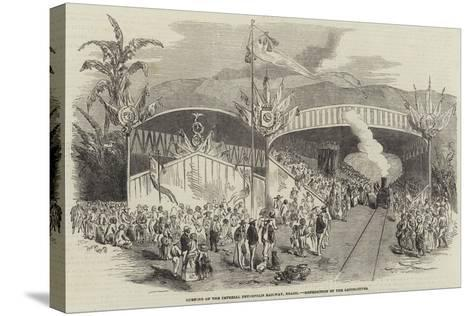 Opening of the Imperial Petropolis Railway, Brazil, Benediction of the Locomotives--Stretched Canvas Print