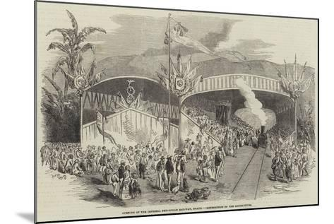 Opening of the Imperial Petropolis Railway, Brazil, Benediction of the Locomotives--Mounted Giclee Print