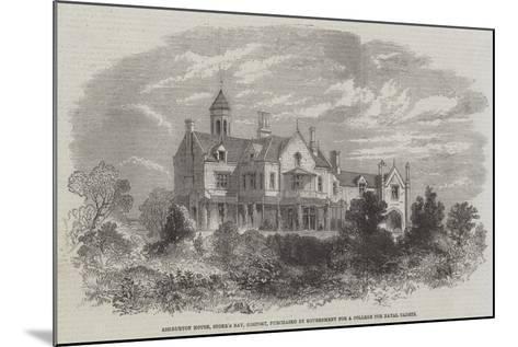 Ashburton House, Stoke's Bay, Gosport, Purchased by Government for a College for Naval Cadets--Mounted Giclee Print