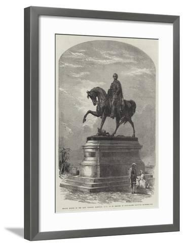 Bronze Statue of the Late Viscount Hardinge, Gcb, to Be Erected in Tank-Square, Calcutta--Framed Art Print