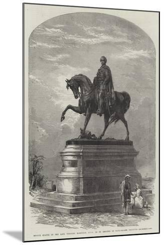 Bronze Statue of the Late Viscount Hardinge, Gcb, to Be Erected in Tank-Square, Calcutta--Mounted Giclee Print