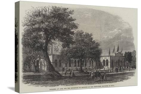 Building at Agra for the Exhibition of Products of the North-West Provinces of India--Stretched Canvas Print