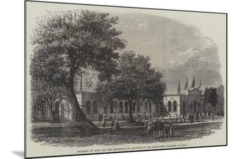 Building at Agra for the Exhibition of Products of the North-West Provinces of India--Mounted Giclee Print