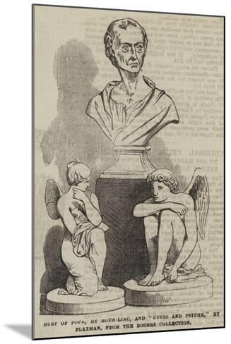 Bust of Pope, by Roubiliac, and Cupid and Psyche, by Flaxman, from the Rogers Collection--Mounted Giclee Print