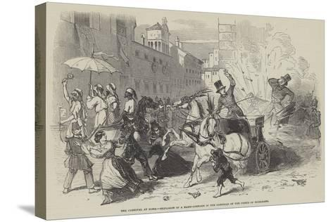 The Carnival at Rome, Explosion of a Hand-Grenade in the Carriage of the Prince of Musignano--Stretched Canvas Print
