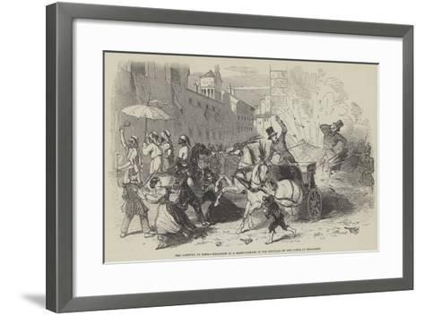 The Carnival at Rome, Explosion of a Hand-Grenade in the Carriage of the Prince of Musignano--Framed Art Print