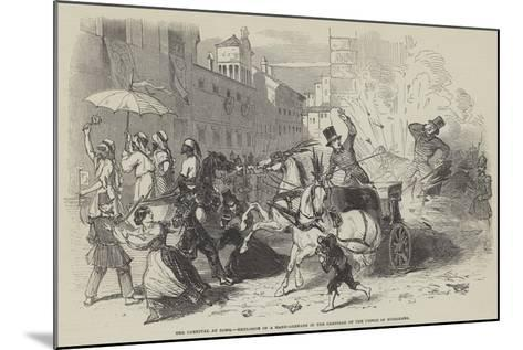 The Carnival at Rome, Explosion of a Hand-Grenade in the Carriage of the Prince of Musignano--Mounted Giclee Print