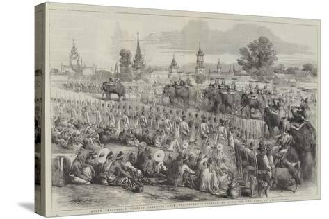 State Procession Bearing Presents from the Governor-General of India to the King of Ava--Stretched Canvas Print