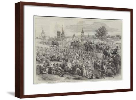 State Procession Bearing Presents from the Governor-General of India to the King of Ava--Framed Art Print