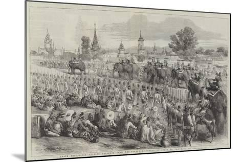 State Procession Bearing Presents from the Governor-General of India to the King of Ava--Mounted Giclee Print