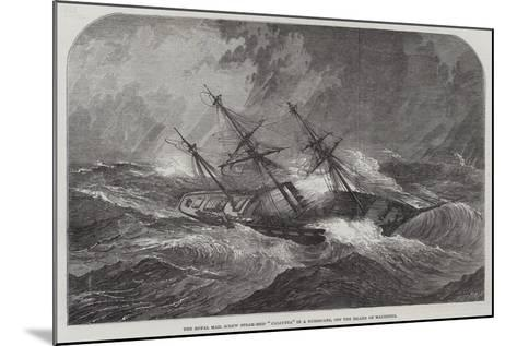 The Royal Mail Screw Steam-Ship Calcutta in a Hurricane, Off the Island of Mauritius--Mounted Giclee Print