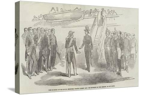 The Meeting of His Royal Highness Prince Albert and the Emperor of the French, at Boulogne--Stretched Canvas Print