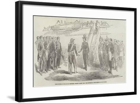The Meeting of His Royal Highness Prince Albert and the Emperor of the French, at Boulogne--Framed Art Print