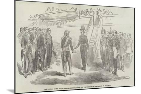The Meeting of His Royal Highness Prince Albert and the Emperor of the French, at Boulogne--Mounted Giclee Print