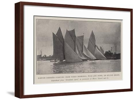 Eleven-Tonners Starting from Fixed Moorings, with Jibs Down, on Oulton Broad--Framed Art Print