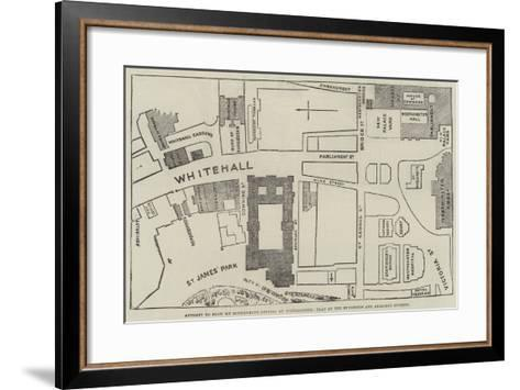 Attempt to Blow Up Government Offices at Westminster, Plan of the Buildings and Adjacent Streets--Framed Art Print