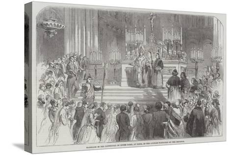 Marriage in the Cathedral of Notre Dame, at Paris, of the Couples Portioned by the Emperor--Stretched Canvas Print