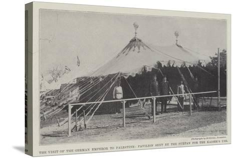 The Visit of the German Emperor to Palestine, Pavilion Sent by the Sultan for the Kaiser's Use--Stretched Canvas Print
