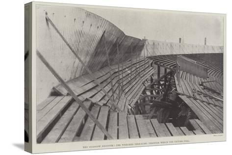 The Glasgow Disaster, the Wrecked Terracing Through Which the Victims Fell--Stretched Canvas Print