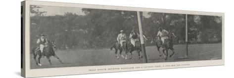 Polo Match Between Ranelagh and a Cavalry Team, a Goal for the Cavalry--Stretched Canvas Print