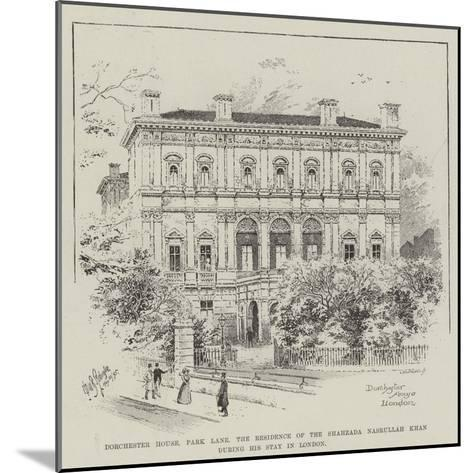 Dorchester House Park Lane, the Residence of the Shahzada Nasrullah Khan During His Stay in London--Mounted Giclee Print