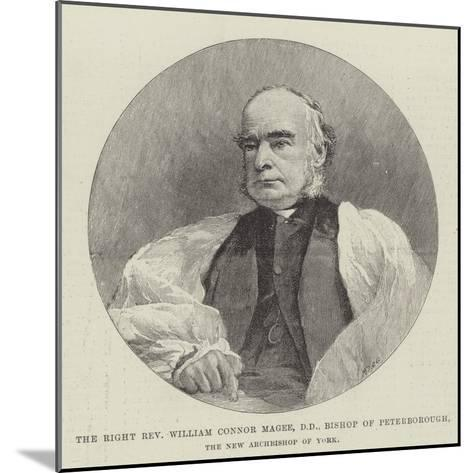 The Right Reverend William Connor Magee, Dd, Bishop of Peterborough, the New Archbishop of York--Mounted Giclee Print