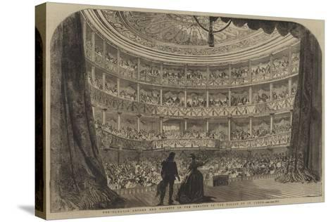 Performance before Her Majesty in the Theatre of the Palace of St Cloud--Stretched Canvas Print