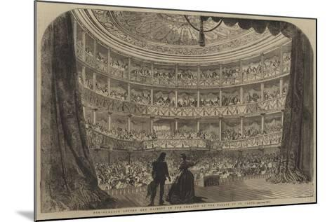 Performance before Her Majesty in the Theatre of the Palace of St Cloud--Mounted Giclee Print