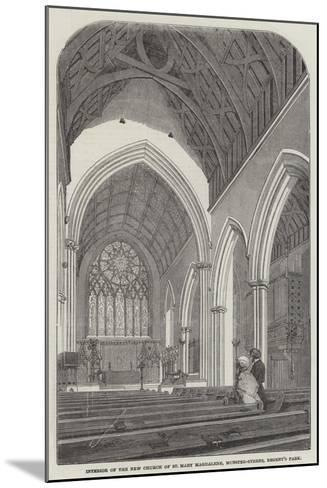 Interior of the New Church of St Mary Magdalene, Munster-Street, Regent's Park--Mounted Giclee Print