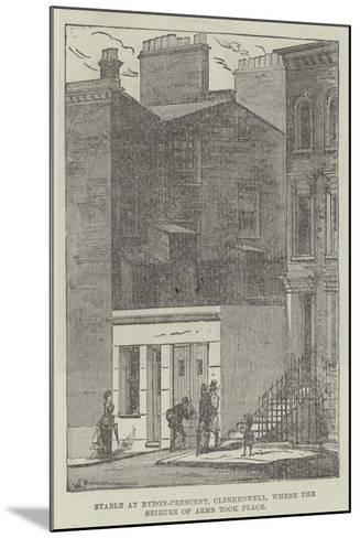 Stable at Rydon-Crescent, Clerkenwell, Where the Seizure of Arms Took Place--Mounted Giclee Print