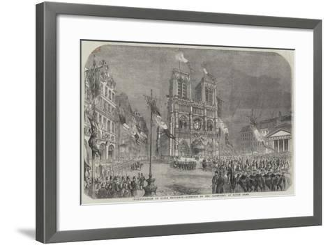 Inauguration of Louis Napoleon, Exterior of the Cathedral of Notre Dame--Framed Art Print