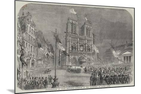 Inauguration of Louis Napoleon, Exterior of the Cathedral of Notre Dame--Mounted Giclee Print