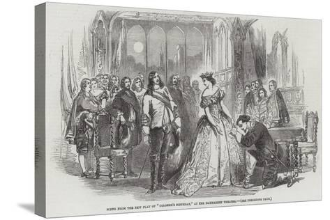 Scene from the New Play of Colombe's Birthday, at the Haymarket Theatre--Stretched Canvas Print