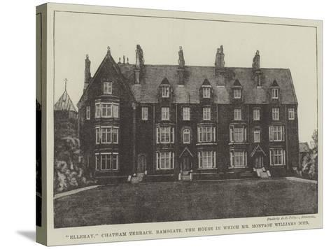 Elleray, Chatham Terrace, Ramsgate, the House in Which Mr Montagu Williams Died--Stretched Canvas Print